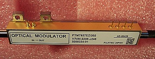 40Gb/s optical amplitude modulator. 1530-1610nm. Ultra low drive voltage. Dual RF drive (GPPO interface). with fiber connectors. Fujitsu model: FTM7937EZ/202;